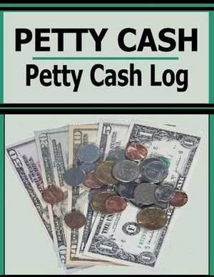 Petty Cash: Petty Cash Log