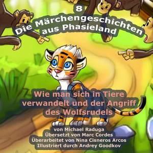 Die Marchengeschichten Aus Phasieland - 8: Wie Man Sich in Tiere Verwandelt Und Der Angriff Des Wolfsrudels