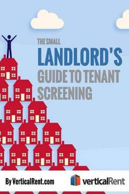 The Small American Landlord: A Guide to Tenant Screening
