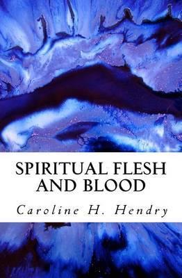Spiritual Flesh and Blood
