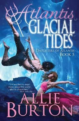 Atlantis Glacial Tides: Lost Daughters of Atlantis