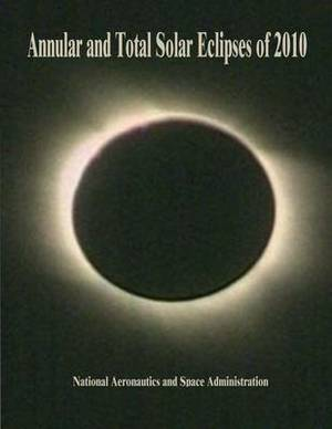 Annular and Total Solar Eclipses of 2010