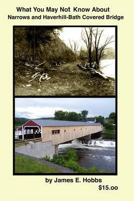 What You May Not Know about Narrows and Haverhill-Bath Covered Bridge