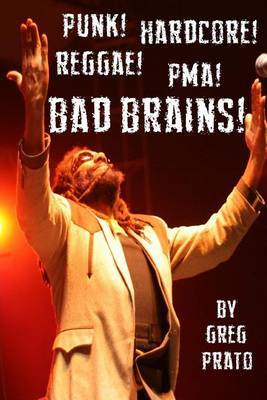 Punk! Hardcore! Reggae! Pma! Bad Brains!