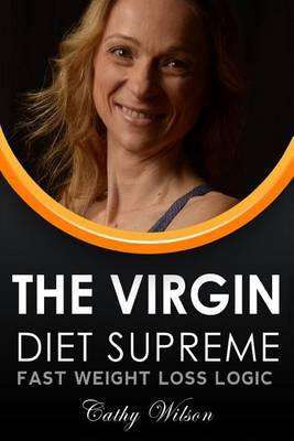 The Virgin Supreme Diet: Fast Weight Loss Logic