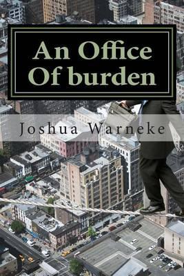 An Office of Burden