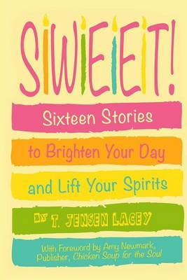 Sweet: Sixteen Short Stories to Brighten Your Day and Lift Your Spirits