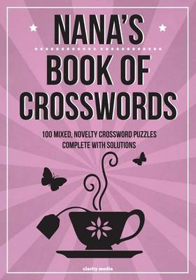 Nana's Book of Crosswords: 100 Novelty Crossword Puzzles