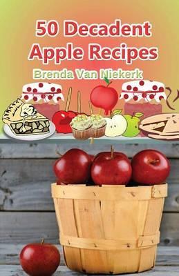 50 Decadent Apple Recipes