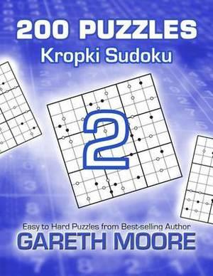 Kropki Sudoku 2: 200 Puzzles