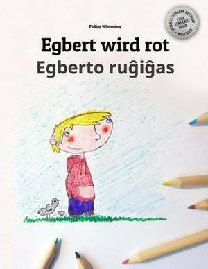 Egbert Wird Rot/Egberto Rugigas: Malbuch/Kinderbuch Deutsch-Esperanto (Zweisprachig/Bilingual)
