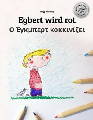 Egbert Wird Rot/O Egbert Kokkinizei: Malbuch/Kinderbuch Deutsch-Griechisch (Zweisprachig/Bilingual)