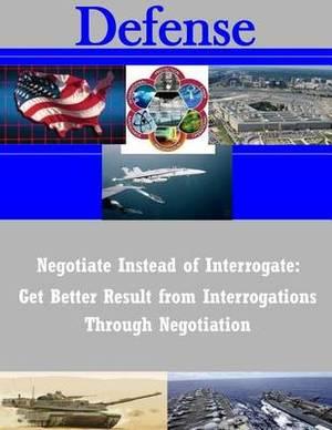 Negotiate Instead of Interrogate: Get Better Result from Interrogations Through Negotiation
