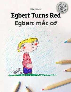 Egbert Turns Red/Egbert Mac Co: Children's Book/Coloring Book English-Vietnamese (Bilingual Edition/Dual Language)