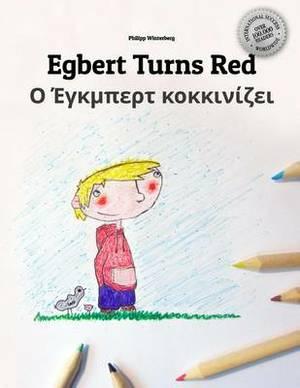 Egbert Turns Red/O Egbert Kokkinizei: Children's Book/Coloring Book English-Greek (Bilingual Edition/Dual Language)