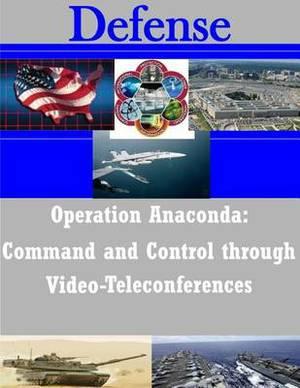 Operation Anaconda: Command and Control Through Video-Teleconferences