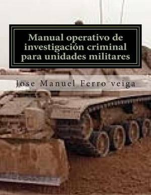 Manual Operativo de Investigacion Criminal Para Unidades Militares