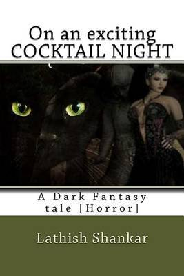 On an Exciting Cocktail Night: A Dark Fantasy Tale.