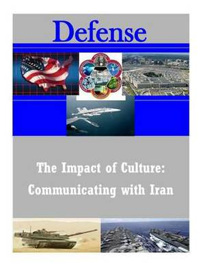 The Impact of Culture: Communicating with Iran