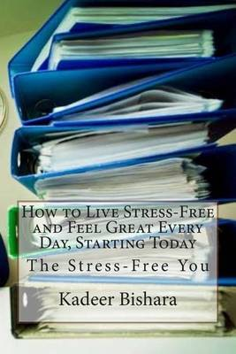 How to Live Stress-Free and Feel Great Every Day