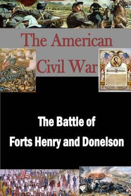 The Battle of Forts Henry and Donelson