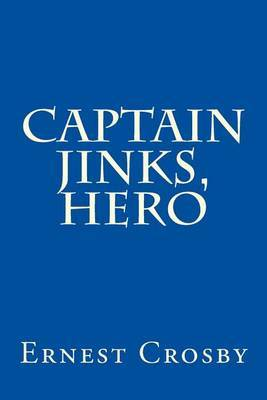 Captain Jinks, Hero