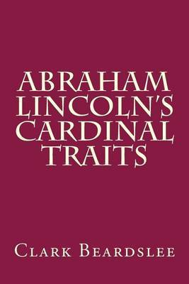 Abraham Lincoln's Cardinal Traits