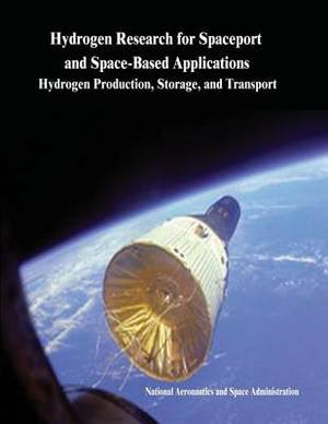 Hydrogen Research for Spaceport and Space-Based Applications: Hydrogen Production, Storage, and Transport