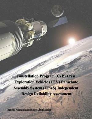 Constellation Program (Cxp) Crew Exploration Vehicle (CEV) Parachute Assembly System (CPAs) Independent Design Reliability Assessment