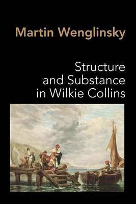 Structure and Substance in Wilkie Collins