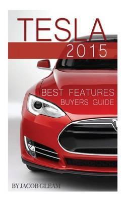Tesla 2015: Best Features Buyers Guide