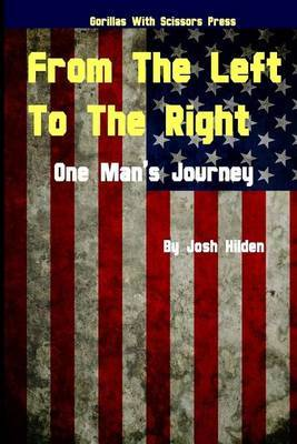 From the Left to the Right: One Man's Journey