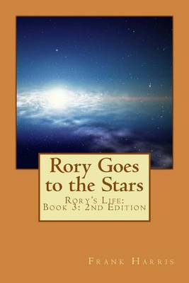 Rory Goes to the Stars: Rory's Life: Book 3: 2nd Edition