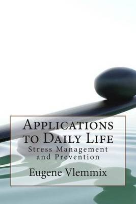 Applications to Daily Life: Stress Management and Prevention