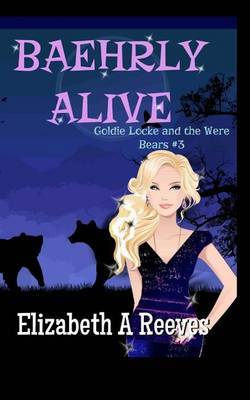 Baehrly Alive: Goldie Locke and the Were Bears #3