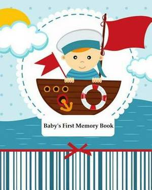 Baby's First Memory Book: Baby's First Memory Book; Sailor Baby