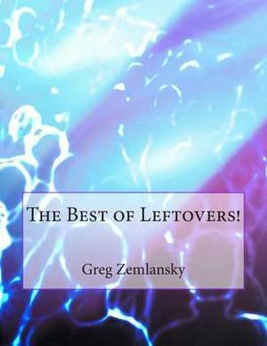 The Best of Leftovers!