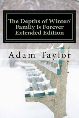 The Depths of Winter/Family Is Forever Extended Edition