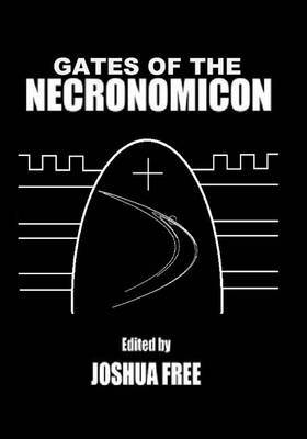 Gates of the Necronomicon: Sumerian Anunnaki in Mesopotamian Religion and the Babylonian Magical Tradition (Third Edition)