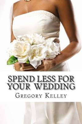 Spend Less for Your Wedding