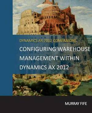 Configuring Warehouse Management Within Dynamics Ax 2012