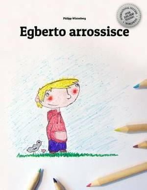 Egberto Arrossisce: Children's Book/Coloring Book (Italian Edition)