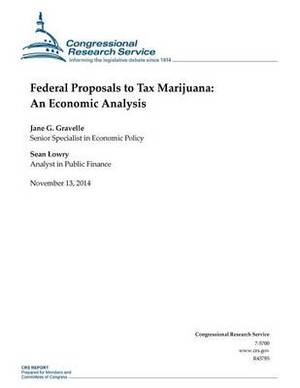 Federal Proposals to Tax Marijuana: An Economic Analysis