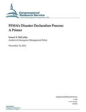 Fema's Disaster Declaration Process: A Primer