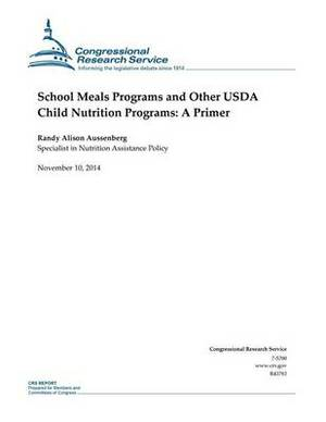 School Meals Programs and Other USDA Child Nutrition Programs: A Primer