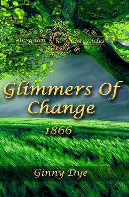 Glimmers of Change (# 7 in the Bregdan Chronicles Historical Fiction Romance Ser