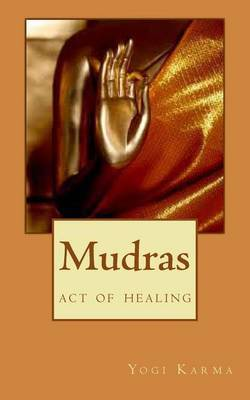 Mudras: The Art of Healing & Spiritual Growth