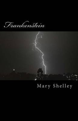 Frankenstein: The Classic 1818 Edition