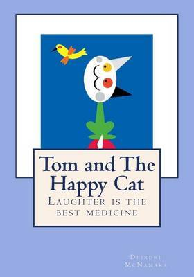 Tom and the Happy Cat: Laughter Is the Best Medicine!