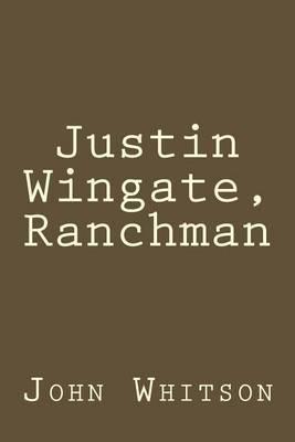 Justin Wingate, Ranchman